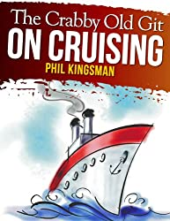The Crabby Old Git on Cruising (A Laugh Out Loud Comedy) (English Edition)