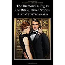 The Diamond as Big as the Ritz & Other Stories (Wordsworth Classics)
