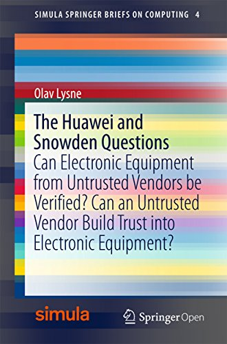 The Huawei and Snowden Questions: Can Electronic Equipment from Untrusted Vendors be Verified? Can an Untrusted Vendor Build Trust into Electronic Equipment? ... on Computing Book 4) (English Edition) por Olav Lysne