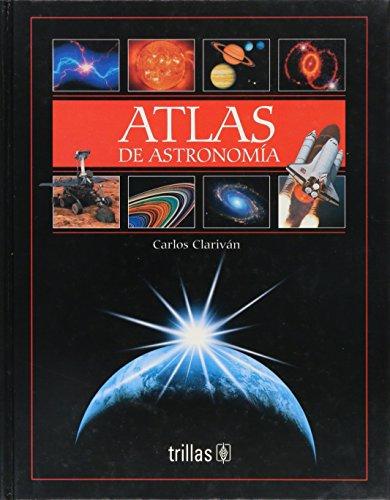 Atlas De Astronomia/ Astronomy Atlas por Carlos Clarivan