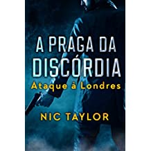 A praga da discórdia: Ataque à Londres (Portuguese Edition)
