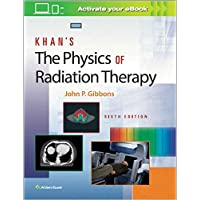 Khans the Physics of Radiation Therapy with Access Code 6ed (HB 2020)