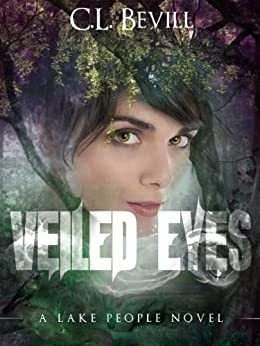 Veiled Eyes (Lake People Book 1) by [Bevill, C.L.]