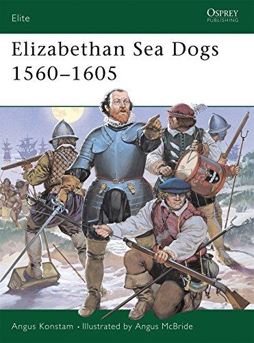 Elizabethan Sea Dogs 1560-1605 (Elite, Band 70)