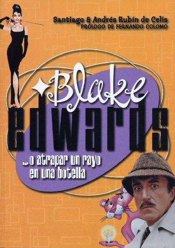 BLAKE EDWARDS. ... o atrapar un rayo en una botella