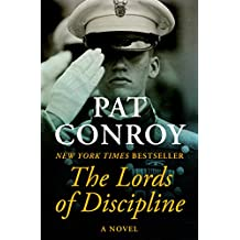 The Lords of Discipline: A Novel (English Edition)