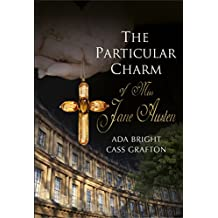 The Particular Charm of Miss Jane Austen (English Edition)