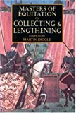 Masters of Equitation on Collecting and Lengthening