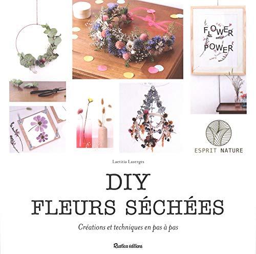 DIY fleurs séchées : Créations et techniques en pas à pas par  Laëtitia Lazerges - Vert cerise