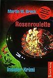Rosenroulette: Insider-Krimi - Martin W Brock