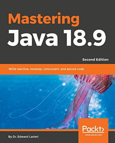 Mastering Java 11: Develop modular and secure Java applications using concurrency and advanced JDK libraries, 2nd Edition