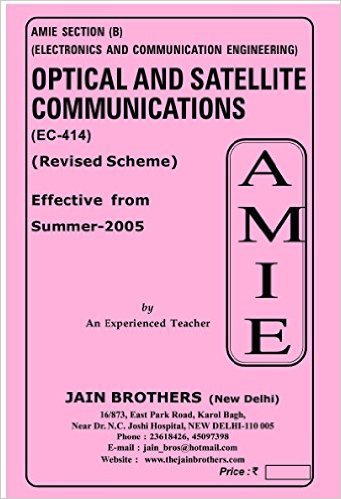AMIE - Section (B) Optical & Satellite Communication ( EC - 414) Electronics and Communication Engineering Solved and Unsolved Paper