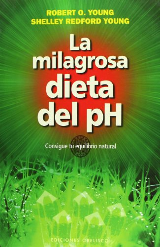 Descargar Libro La milagrosa dieta del PH (SALUD Y VIDA NATURAL) de ROBERT O. YOUNG