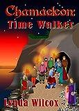 Chamaeleon: Time Walker (The Secret Spy Book 3) by Lynda Wilcox