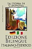 Scarica Libro Imparare il tedesco La storia di Cleopatra Italiano Tedesco Edizione Bilingue (PDF,EPUB,MOBI) Online Italiano Gratis