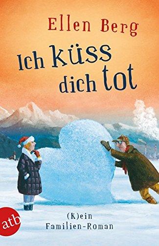 Berg, Ellen: Ich küss dich tot