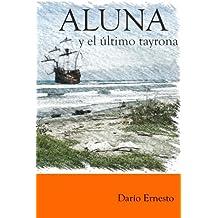 Aluna y el último tayrona: Desde el primer amanecer hasta el fin del mundo