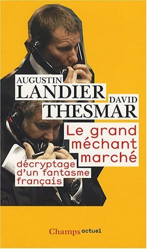 Le Grand Mchant March : Dcryptage d'un fantasme franais de Landier. Augustin (2008) Poche