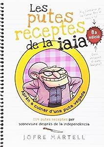 Un dels blogs de més èxit de la blogosfera catalana ara fa el salt a les llibreries. Les putes receptes de la iaia és un recull de receptes senzilles explicades d'una manera clara i directa i, sobretot, molt divertida. Els títols de les receptes ho d...
