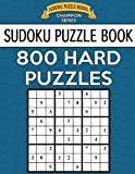 Sudoku Puzzle Book, 800 HARD Puzzles: Single Difficulty Level For No Wasted Puzzles: Volume 26 (Sudoku Puzzle Books Champion Series)
