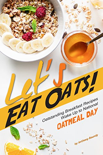 standing Breakfast Recipes - Wake Up to National Oatmeal Day (English Edition) ()