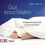 Gut einschlafen: Entspannungsmusik für Erwachsene