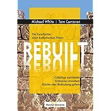 REBUILT: Die Geschichte einer katholischen Pfarre