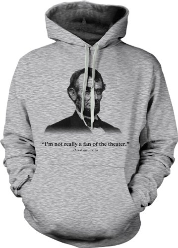 crazy-dog-tshirts-abraham-lincoln-hoodie-not-a-fan-of-the-theater-funny-history-sweatshirt-l-homme