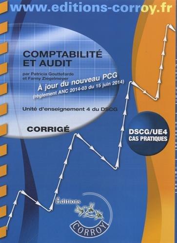 Comptabilité et audit : Corrigé - Unité d'enseignement 4 du DSCG, Cas pratiques, A jour du nouveau PCG (règlement ANC 2014-03 du 15 juin 2014)