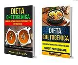 Dieta chetogenica: Collezione: Libro di cucina con deliziose ricette chetogeniche: Dieta Chetogenica per Principianti: La Dieta Chetogenica per la Perdita di Peso: Squisiti Pasti Low Carb