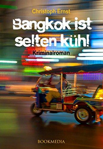 Bangkok ist selten kühl. Kriminalroman (Jacob Fabian Serie 1)