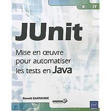 JUnit - Mise en oeuvre pour automatiser les tests en Java