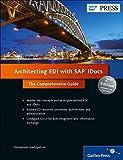 Architecting EDI with SAP IDocs: The Comprehensive Guide (SAP PRESS: englisch)