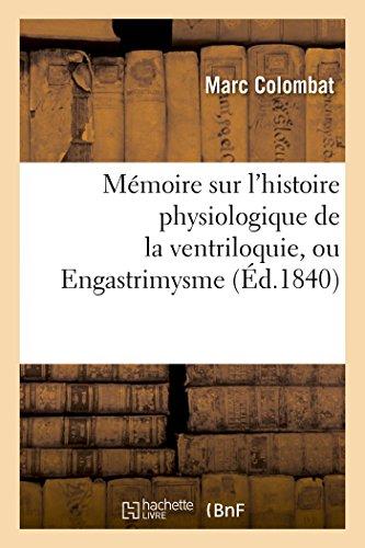Mémoire sur l'histoire physiologique de la ventriloquie, ou Engastrimysme par Marc Colombat