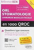 ORL Stomatologie Chirurgie Maxillo-Faciale en 1000 QROC