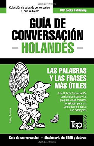 Guía de Conversación Español-Holandés y diccionario conciso de 1500 palabras por Andrey Taranov