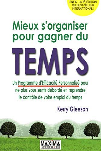 MIEUX S'ORGANISER POUR GAGNER DU TEMPS