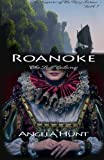 Roanoke: The Lost Colony (Keepers of the Ring) (Volume 1) by Angela Hunt (2013-09-20)