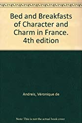 Bed and Breakfasts of Character and Charm in France, 4th edition