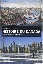 Histoire du Canada - Des origines à nos jours de Jean-Michel Lacroix