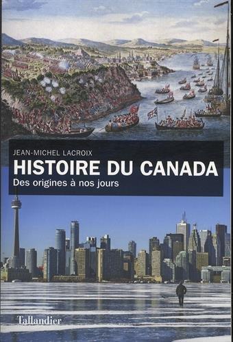 Histoire du Canada : des origines à nos jours