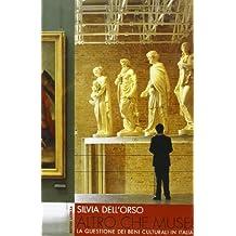 Altro che musei. La questione dei beni culturali in Italia