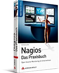 Nagios - Das Praxisbuch: Open Source-Monitoring im Unternehmen (Open Source Library)