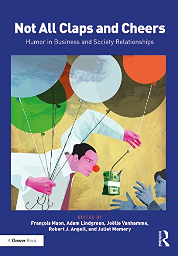 Not All Claps and Cheers: Humor in Business and Society Relationships (English Edition)