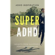 Super ADHD: Insights from Successful ADHD Entrepreneurs (English Edition)