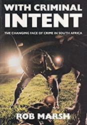 With criminal intent: The changing face of crime in South Africa