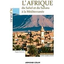 L'Afrique - du Sahel et du Sahara à la Méditerranée - Capes/Agrégation. Histoire-Géographie
