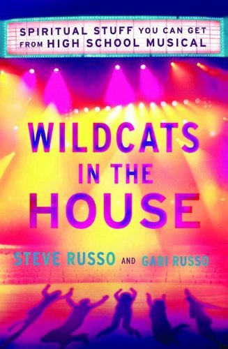 Wildcats in the House: Spiritual Stuff You Can Get From High School Musical by Steve, Russo (2007-08-01) par Russo;Gabi, Russo Steve