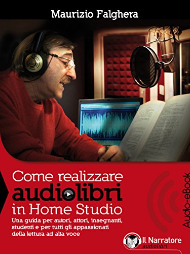 Come realizzare audiolibri in Home Studio (Audio-eBook): Una guida ...