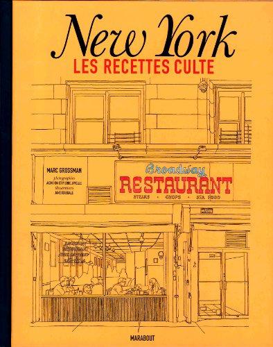 New York les recettes cultes par Marc Grossman